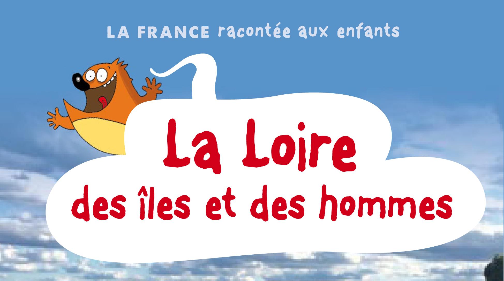 Livre : La Loire des îles et des Hommes